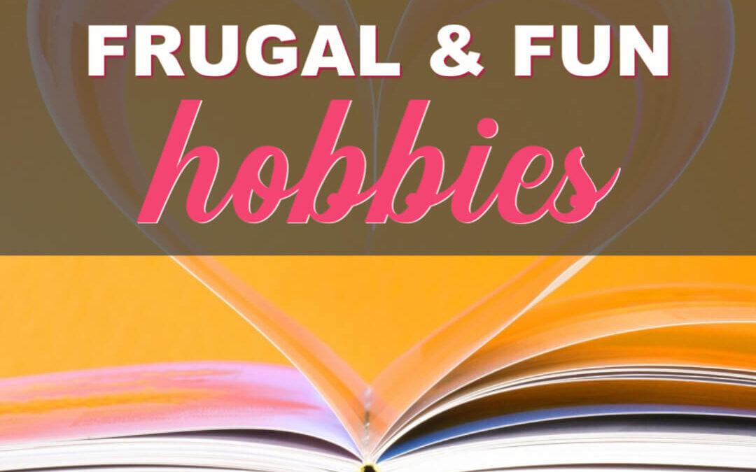 8 Frugal Hobbies That Won't Break The Bank