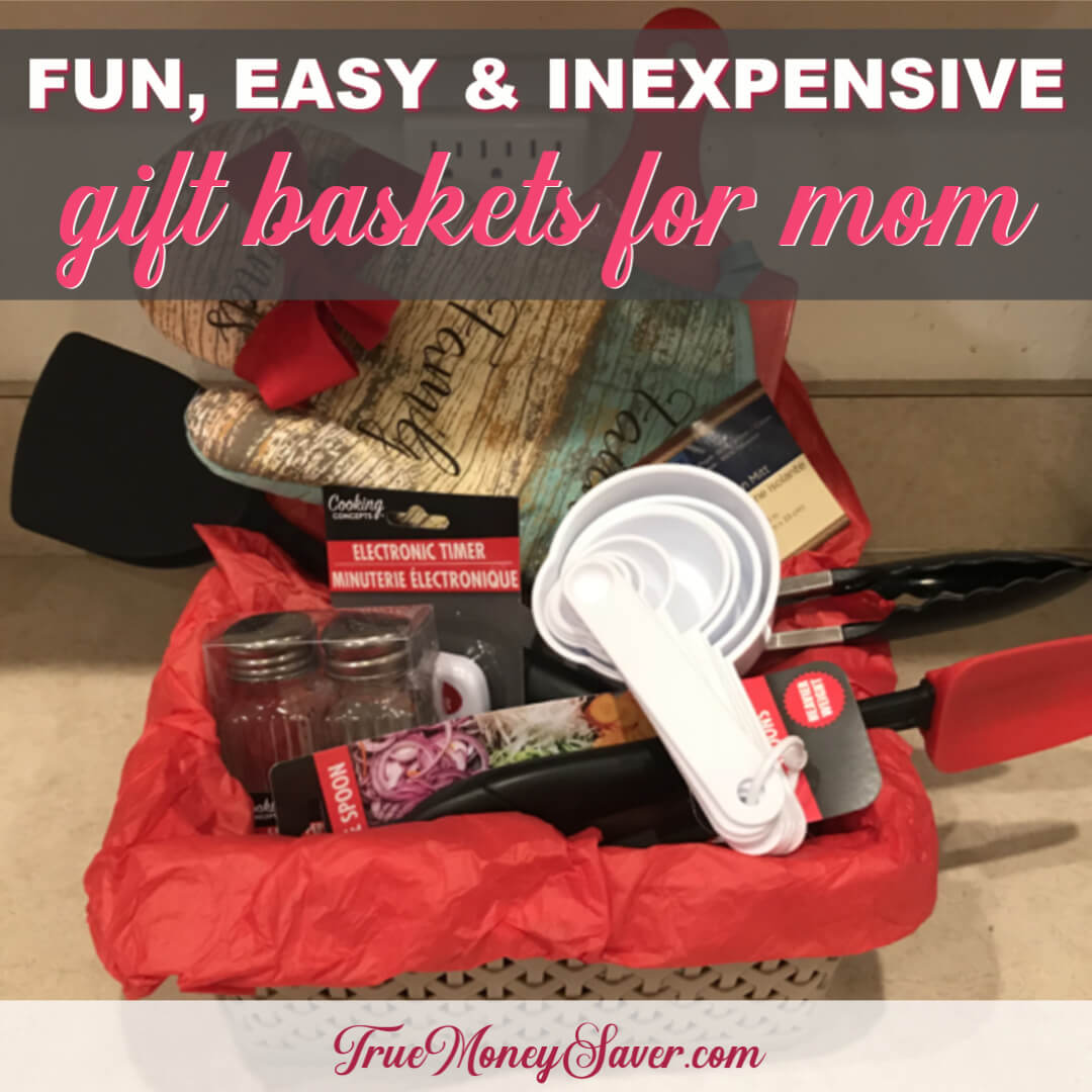 Fun, Easy (And Inexpensive) Gift Basket Ideas For Mom!