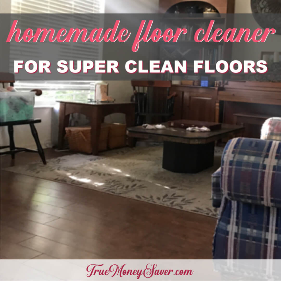 How To Make A Floor Cleaner For Super Clean Floors