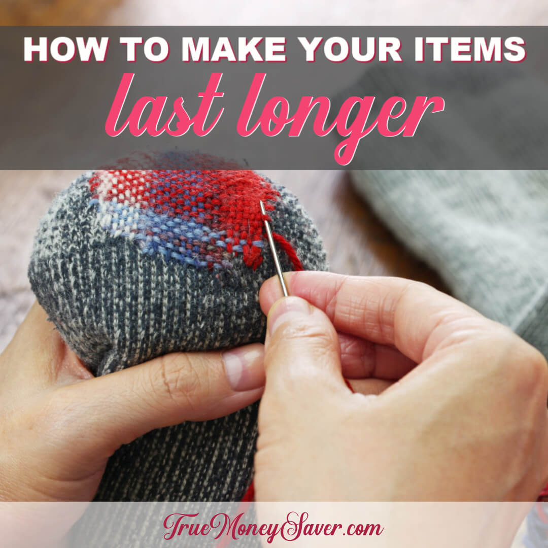How To Make What You Have Last Longer