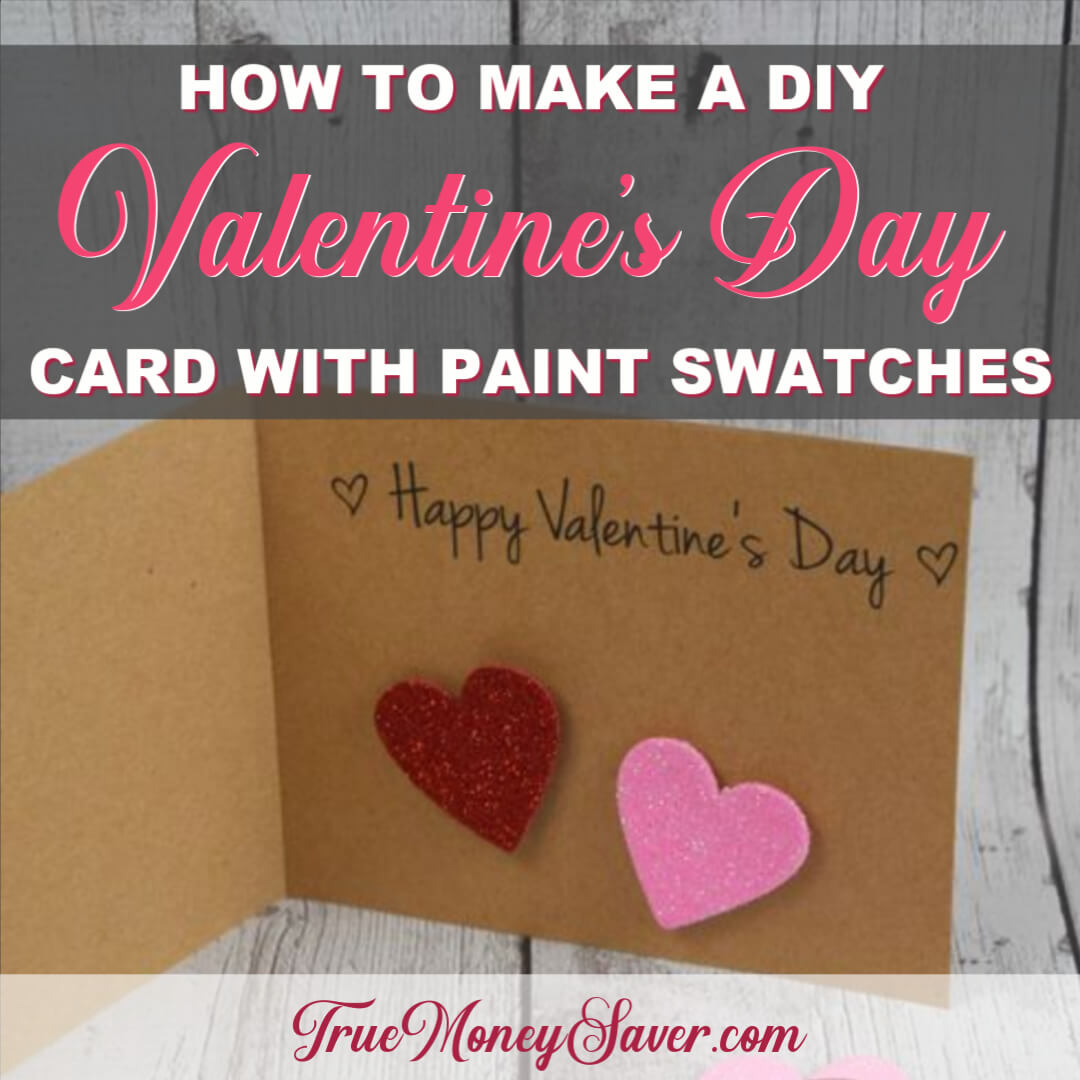 How To Make A Valentine's Day Card With Paint Swatches