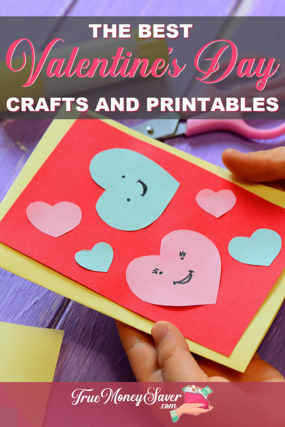 The Best Valentine\'s Day Crafts And Free Printables