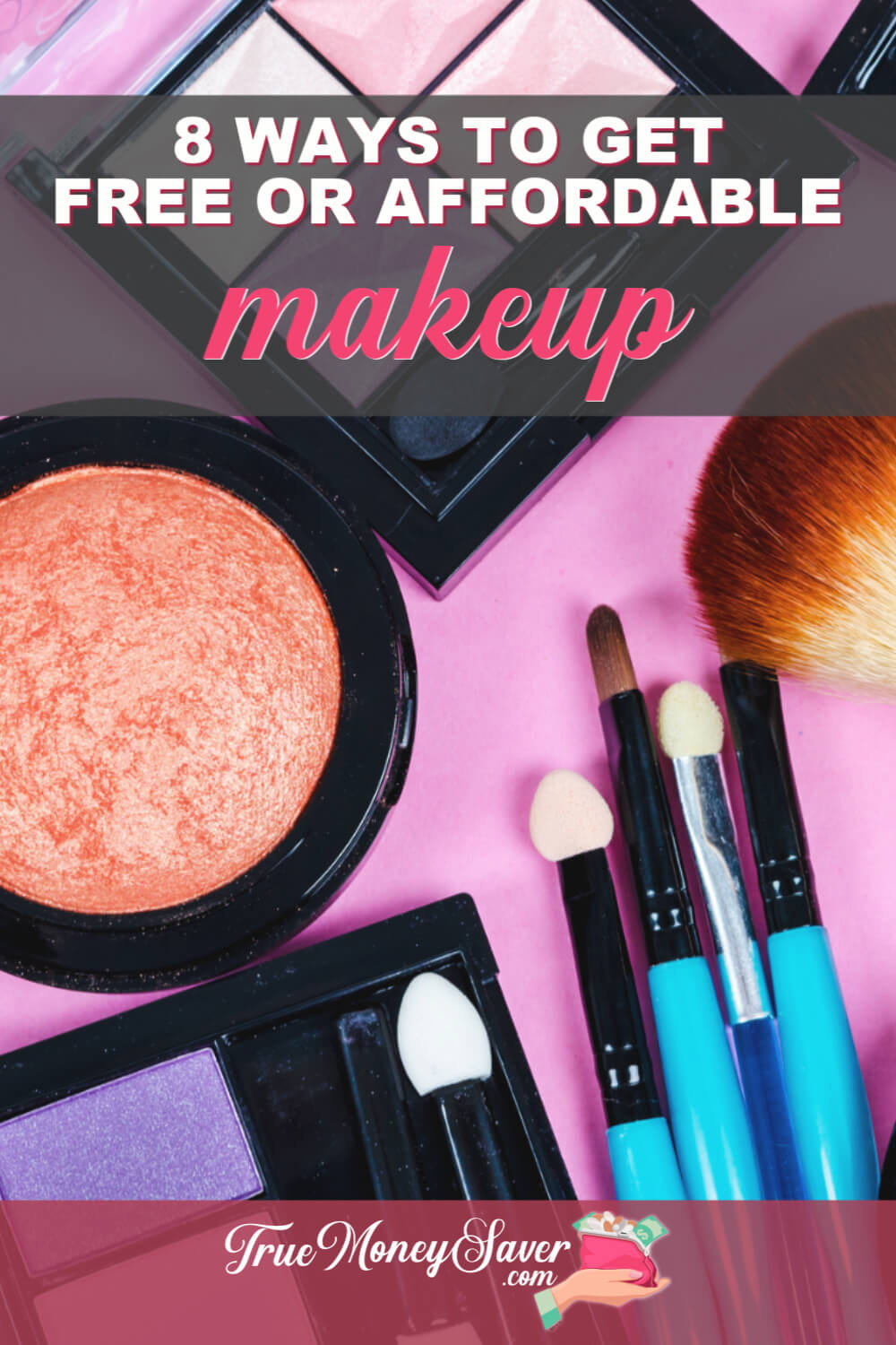 8 Ways To Get FREE Or Affordable Makeup