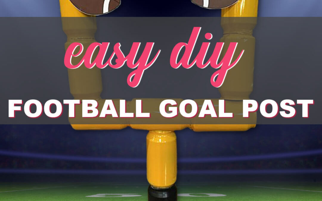 Easy DIY Football Goal Post You Need To Make This Year