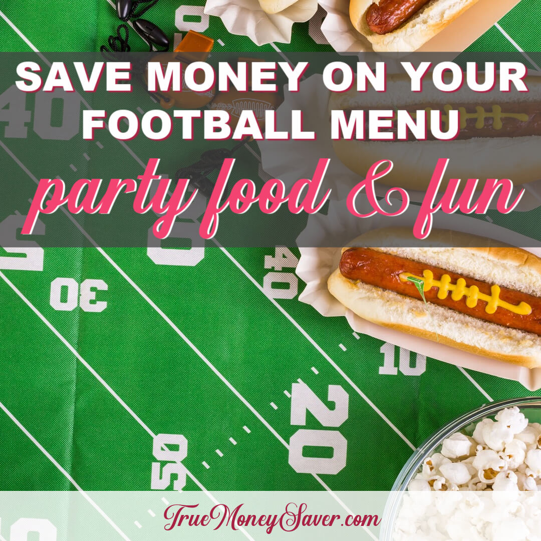 How To Save Money On Your Football Menu Party Food & Fun