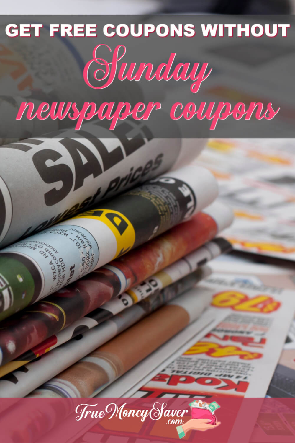 How To Get FREE Coupons Without The Sunday Newspaper Coupons