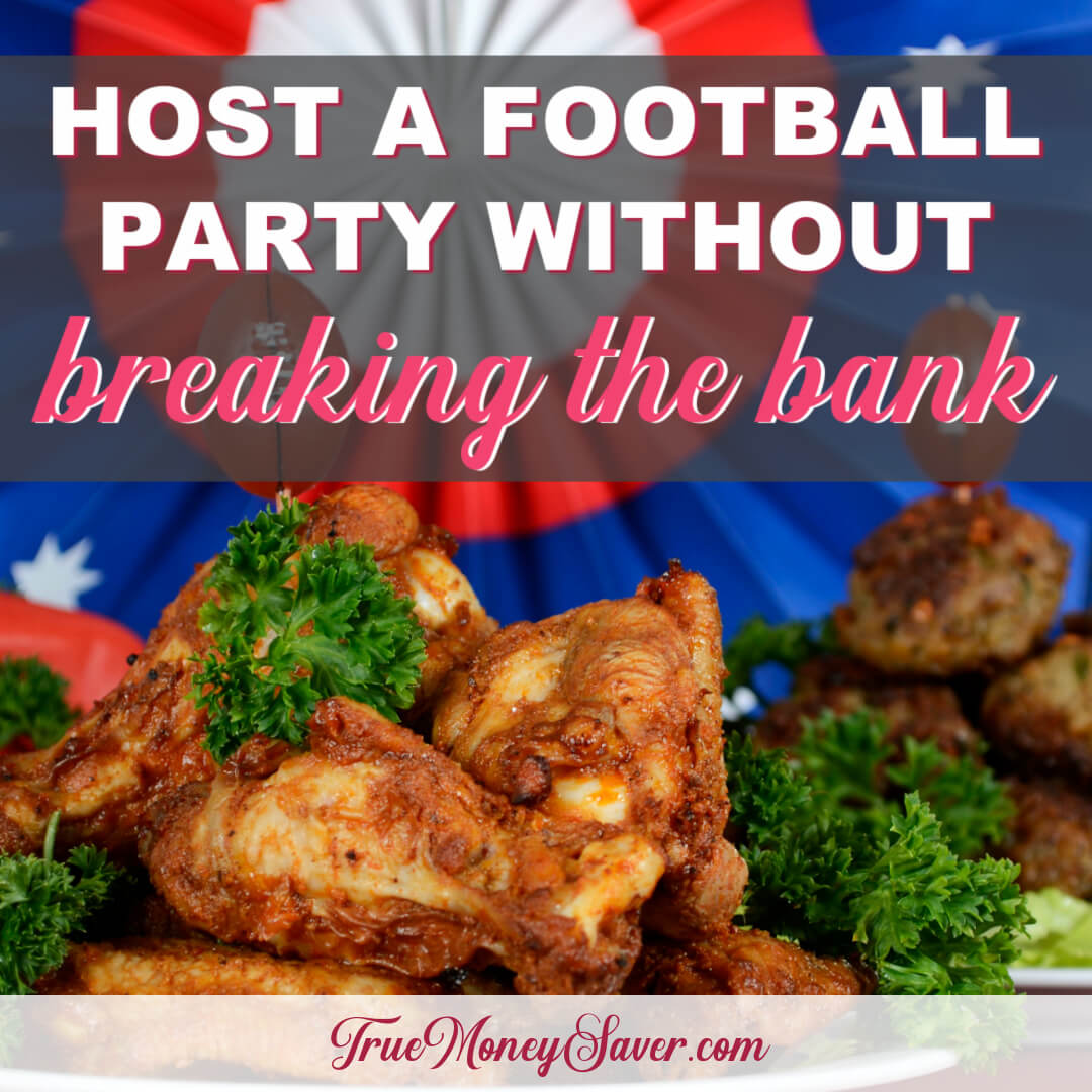 How To Host A Frugal Football Party That's Actually Fun