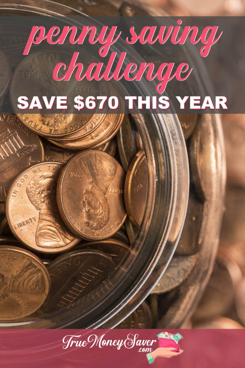 Penny Saving Challenge – Save $670 This Year Collecting Pennies