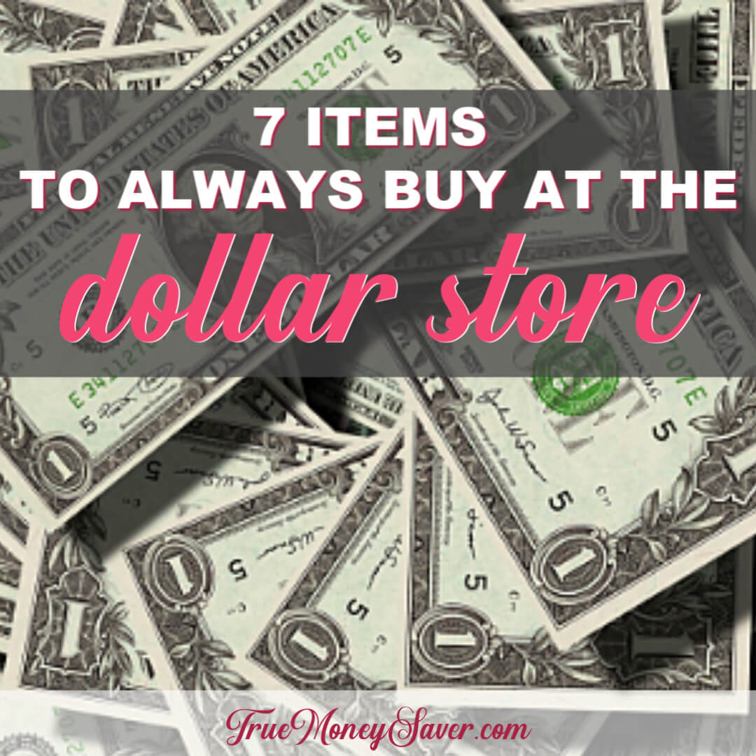Items To ONLY Buy At The Dollar Store!