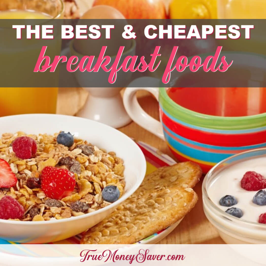 The Best Breakfast Foods To Feed Your Family On The Cheap (Free Price Comparison Download)