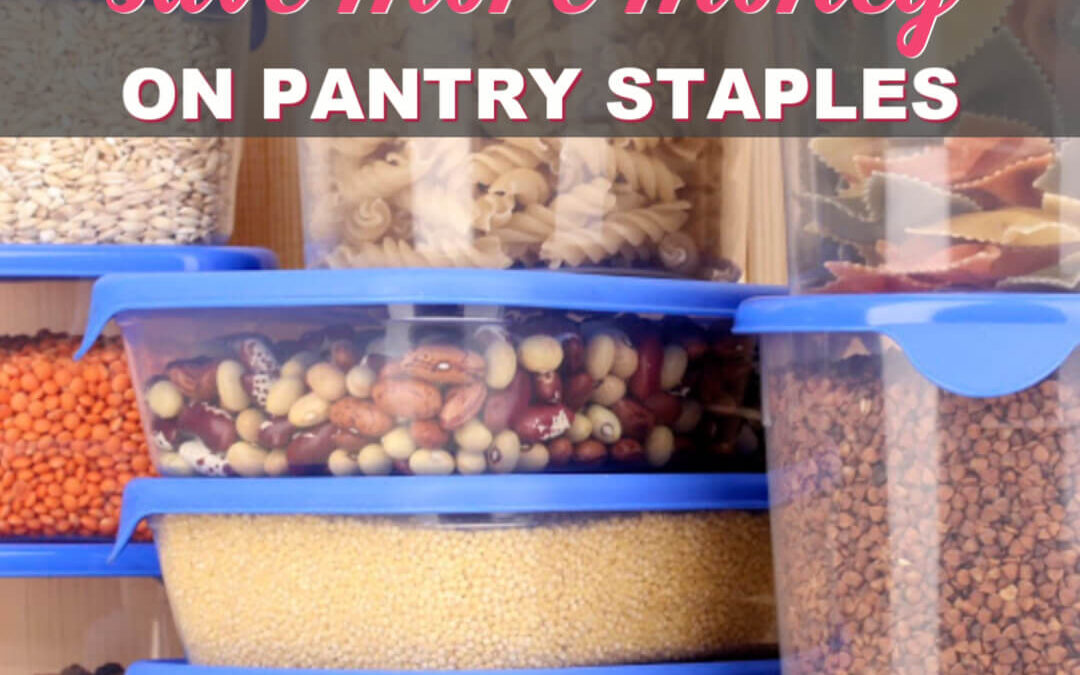 How To Save The Most Money On Pantry Staples