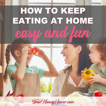 How To Keep Eating In At Home Easy & Fun