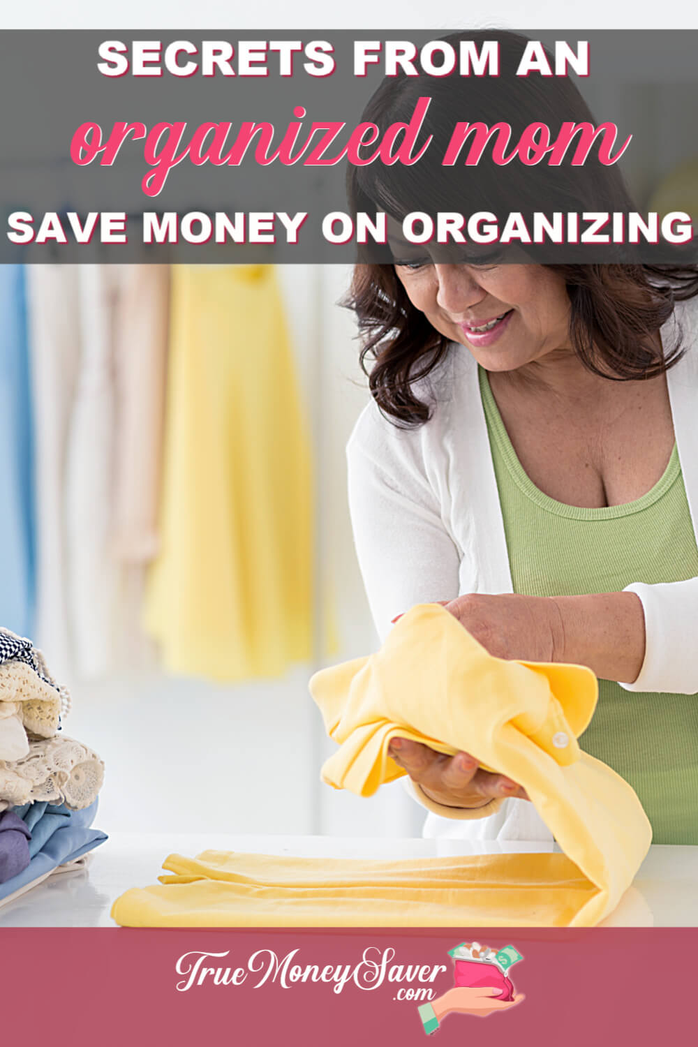 Secrets From An Organized Mom - How To Save Money On Organizing