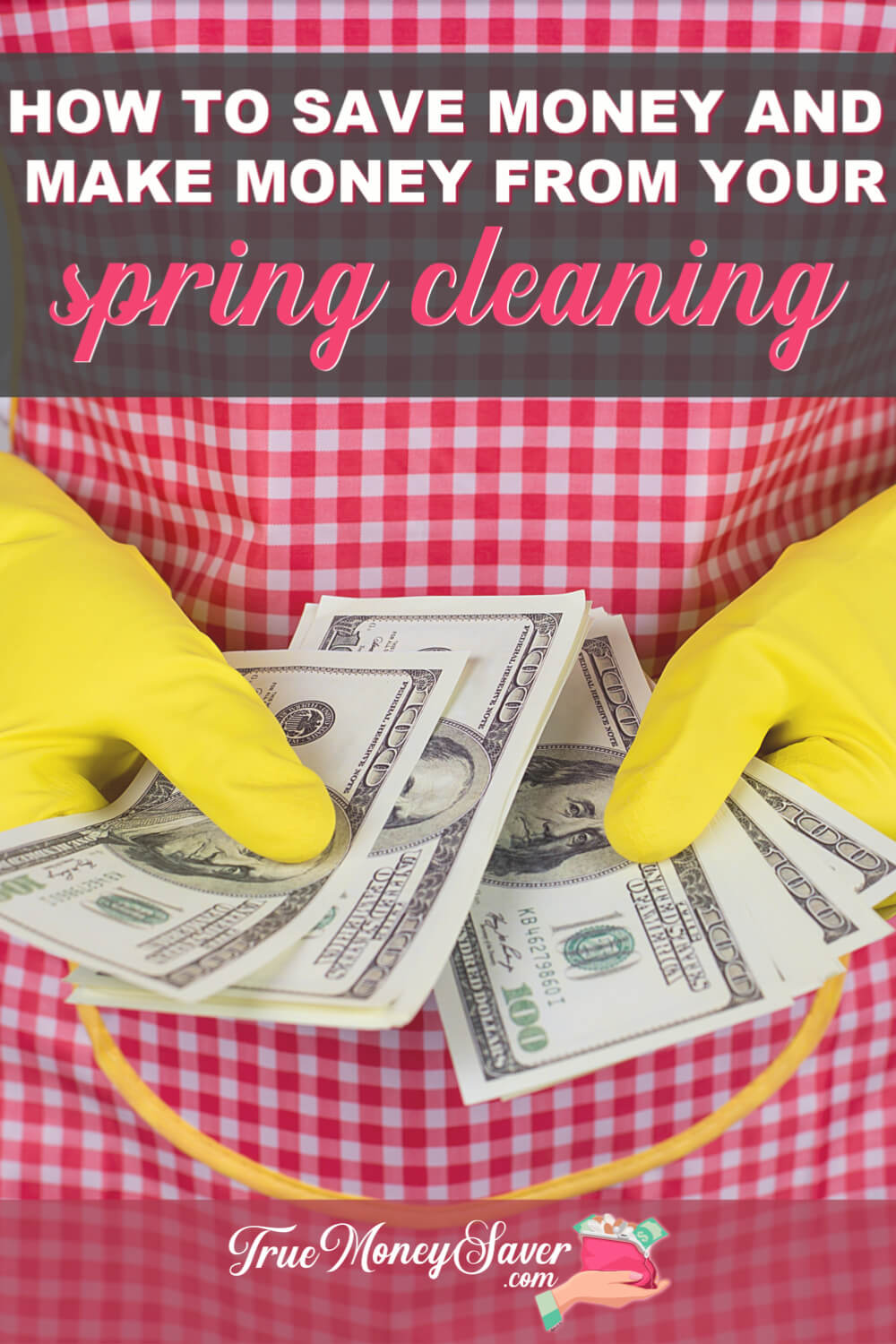 How To Save Money & Make Money From Your Spring Cleaning