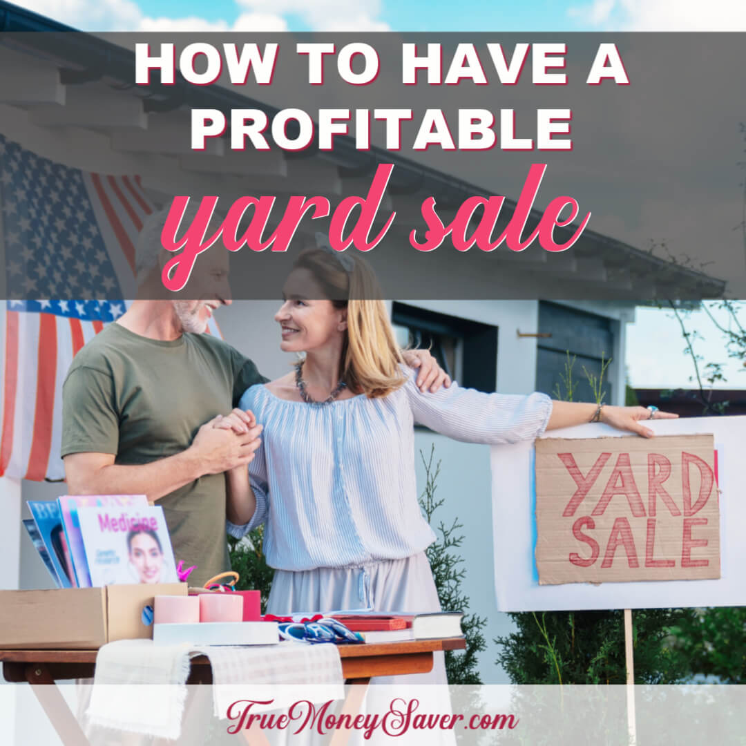How To Have A Profitable Yard Sale This Year