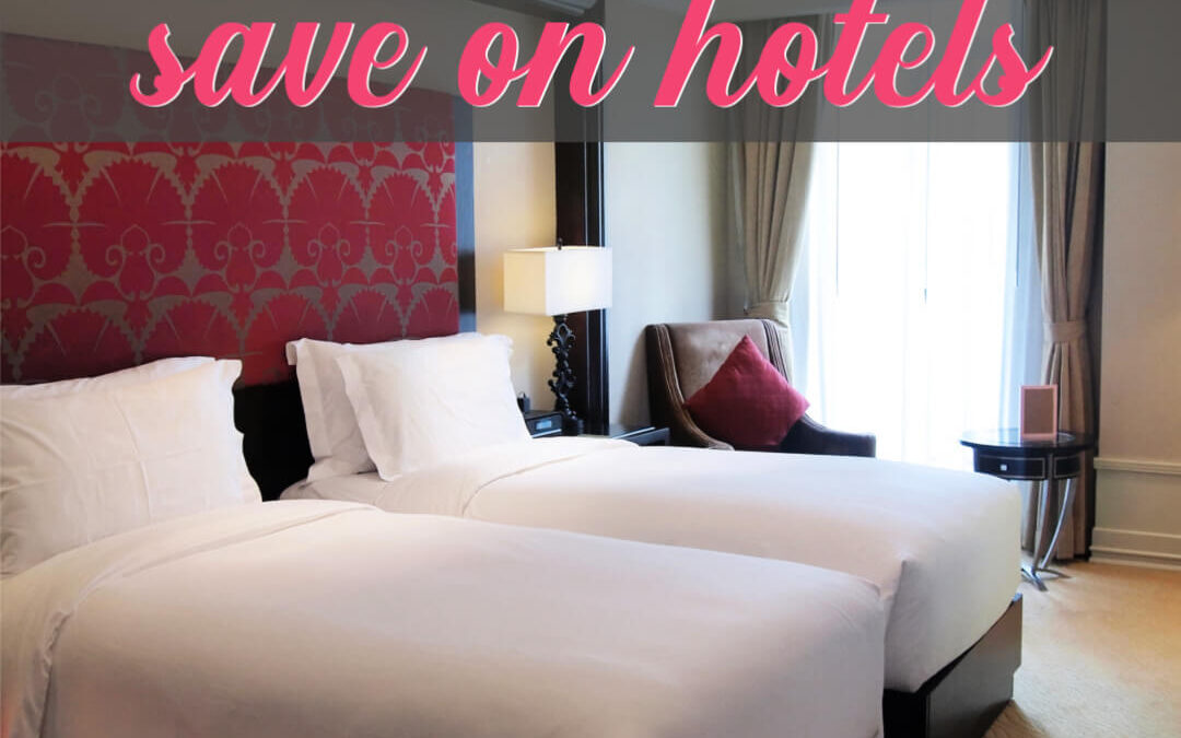 The Best Ways To Save On Hotels To Save More Money