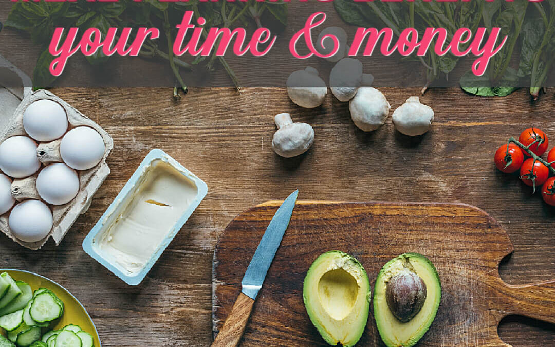 Simple Reasons Why Meal Planning Benefits Your Time & Money