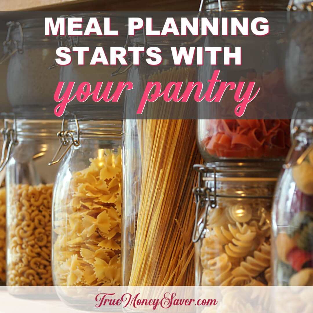 How To Meal Plan From Your Pantry To Save More Money