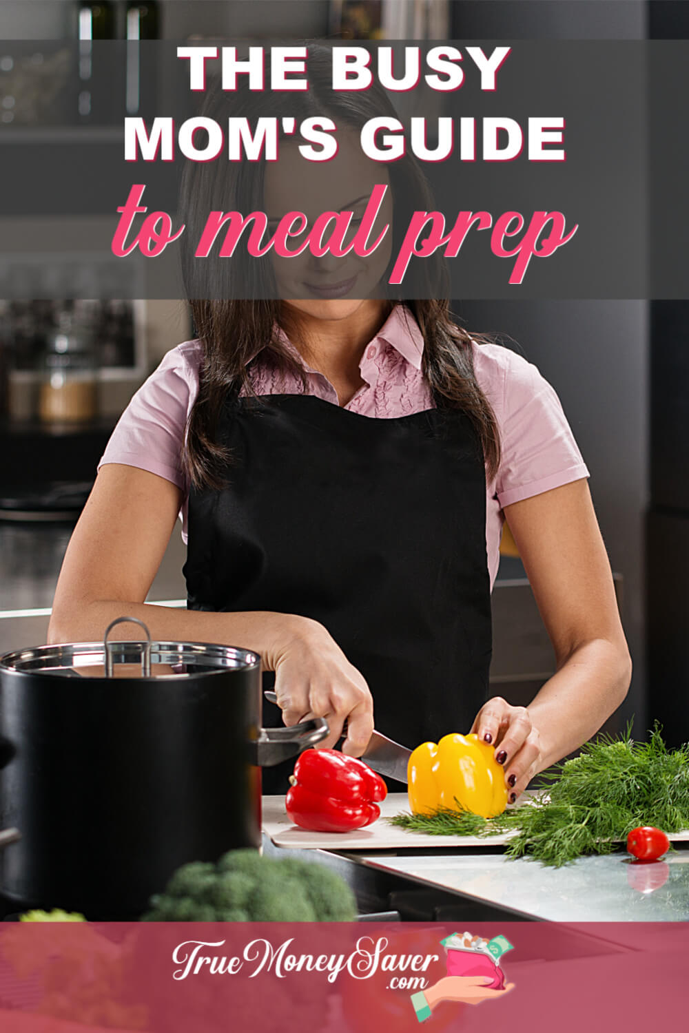 The Busy Mom\'s Guide To Meal Prep