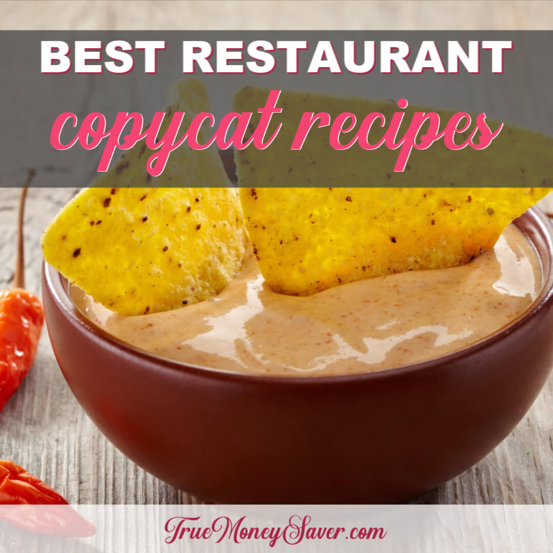The Best Restaurant Copycat Recipes On The Internet