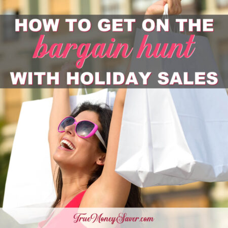 How To Get On The Bargain Hunt With Holiday Sales