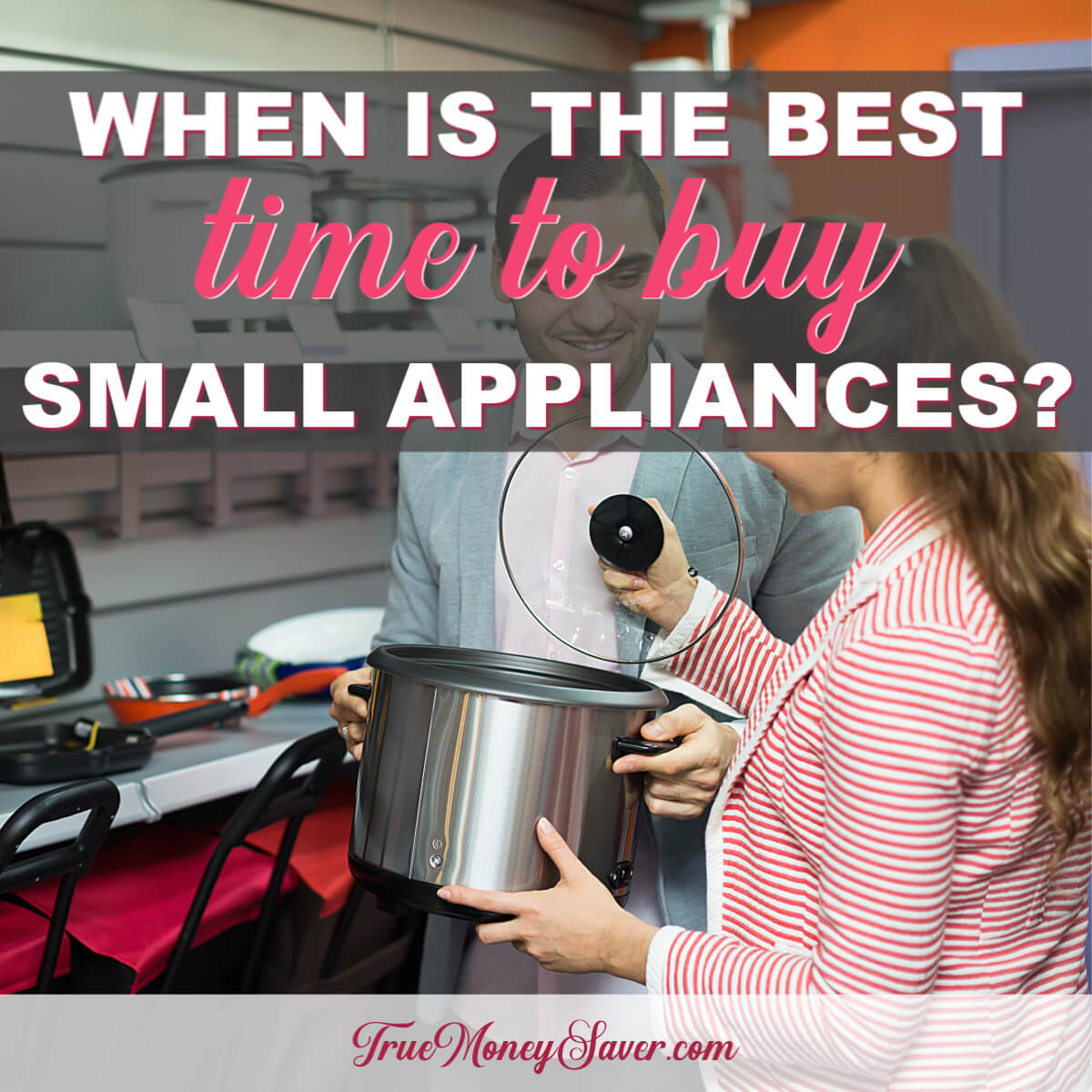 When Is The Best Time To Buy Small Appliances For The Kitchen?