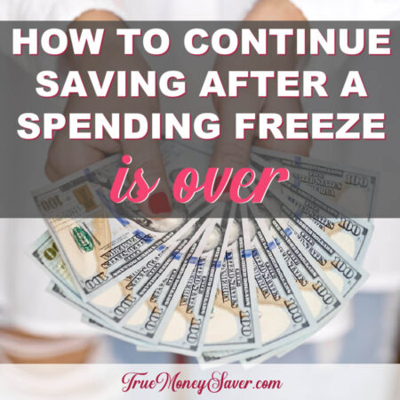 How To Continue Saving After Your Spending Freeze Is Over