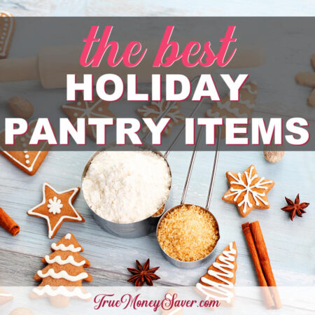 The Best Holiday Pantry Items To Stockpile For Savings All Year