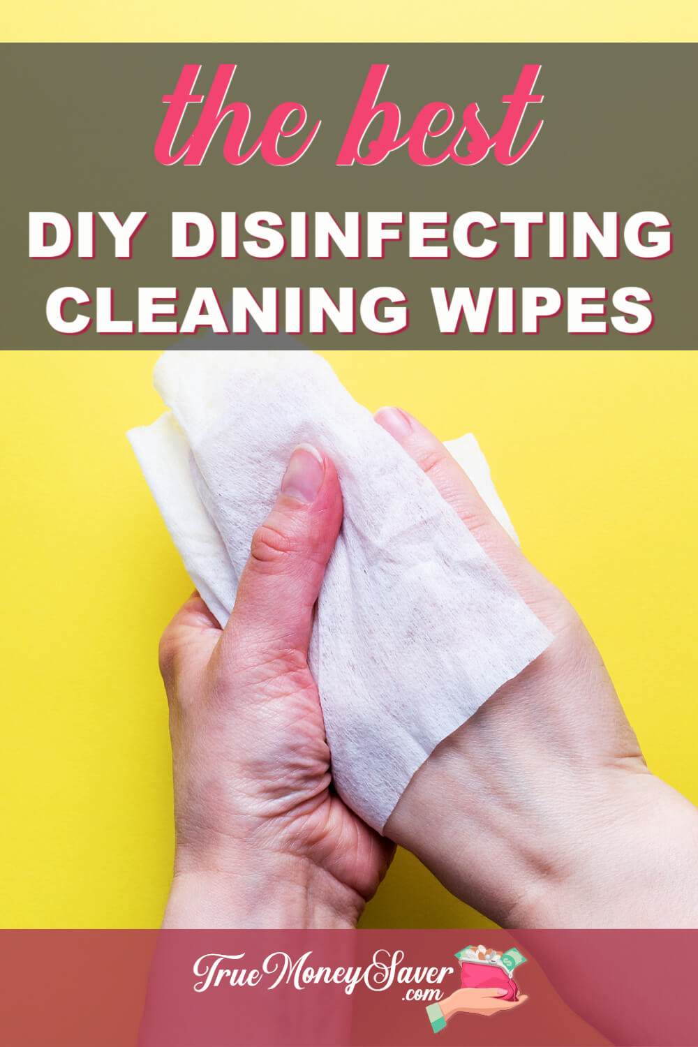 The Best Disinfecting DIY Cleaning Wipes You Need To Use
