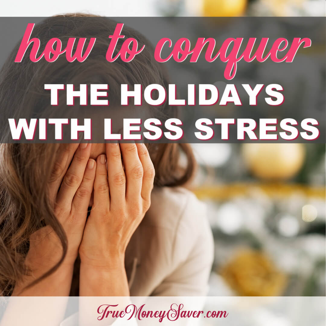 Tips For Holiday Stress – How To Easily Conquer The Holidays