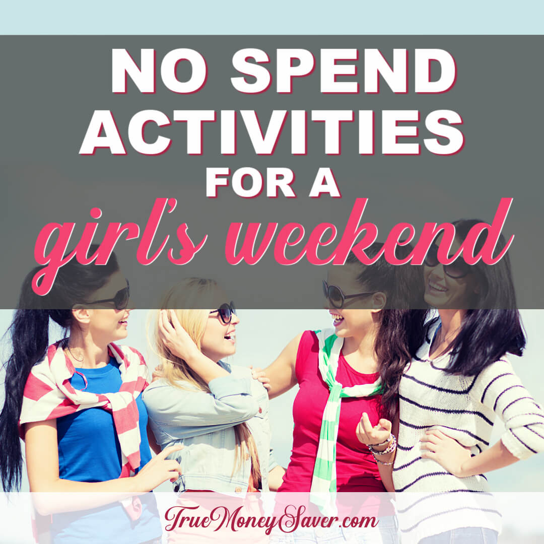 The Best Weekend Girl's No Spend Activities You'll Love To Do